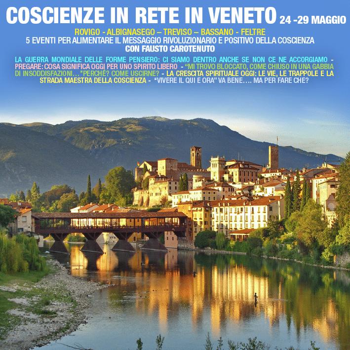 Coscienzeinrete in Veneto 23-29 maggio 2019: 6 eventi per alimentare il messaggio rivoluzionario e positivo della coscienza