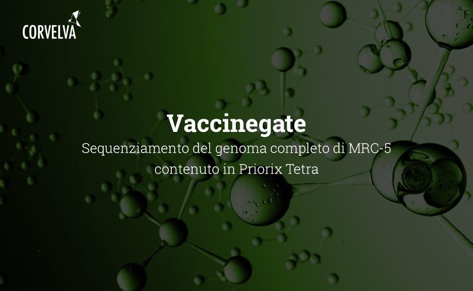 Vaccinegate: Sequenziamento del genoma completo di MRC-5 contenuto in Priorix Tetra