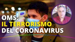 OMS: Il terrorismo del coronavirus