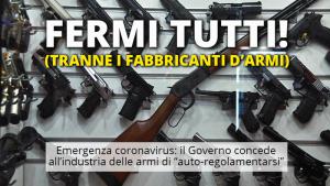 fermi tutti tranne i fabbricanti d'armi