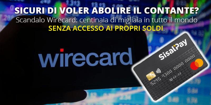 Wirecard e SisalPay: siamo sicuri di voler abolire il contante?